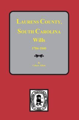 Laurens County, South Carolina, Wills, 1784-1840
