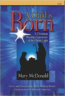 A Child Is Born: A Christmas Worship Experience of the Christ-Light