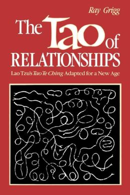 The Tao of Relationships: Lao Tzu's Tao Te Ching Adapted for a New Age