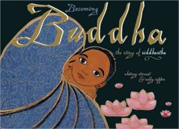 Becoming Buddha: The Story of Siddhartha