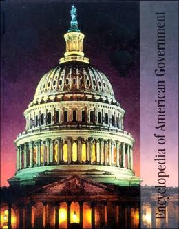 Encyclopedia of American Government