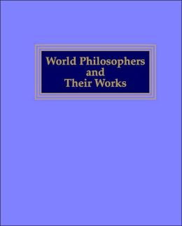 World Philosophers and Their Works