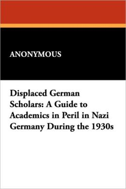 Displaced German Scholars