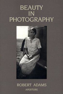 Beauty in Photography: Essays in Defense of Traditional Values