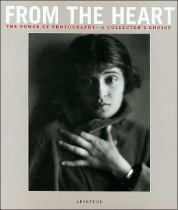 From the Heart: The Power of Photography, a Collector's Choice