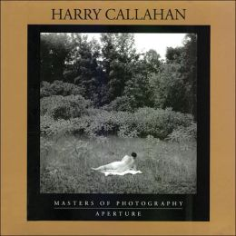 Harry Calahan (Aperature Masters of Photography Series)