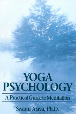 Yoga Psychology: A Practical Guide to Meditation