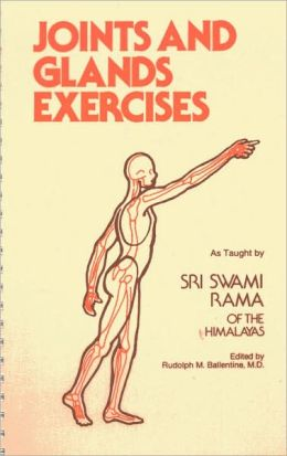 Joints and Glands Exercises: As Taught by Sri Swami Rama of the Himalayas