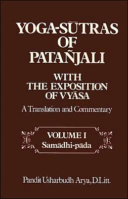 Yoga-Sutras of Patanjali with the Exposition of Vyasa: A Translation and Commentary -Vol. 1: Samadhi-pada