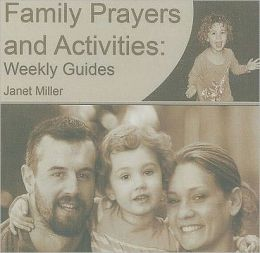 Family Prayers and Activities: Weekly Guides