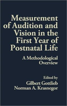 Measurement of Audition and Vision in the First Year of Postnatal Life: A Methodological Overview
