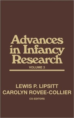 Advances in Infancy Research, Volume 3