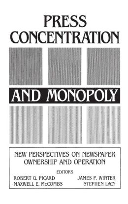 Press Concentration and Monopoly: New Perspectives on Newspaper Ownership and Operation