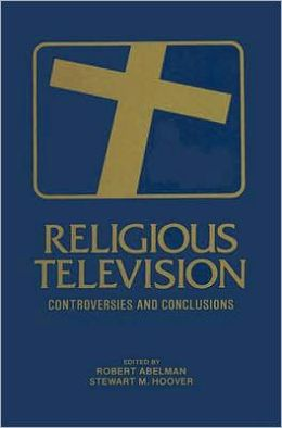 Religious Television: Controversies and Conclusions
