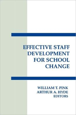 Effective Staff Development For School Change