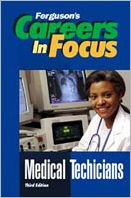 Medical Technicians (Careers in Focus Series)