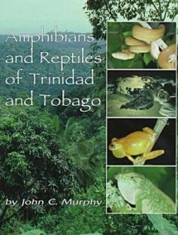 Amphibians and Reptiles of Trinidad and Tobago