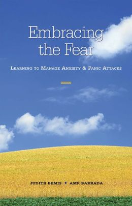 Embracing the Fear: Learning to Manage Anxiety and Panic Attacks