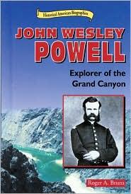 John Wesley Powell: Explorer of the Grand Canyon