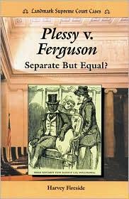 Plessy v. Ferguson: Separate but Equal?