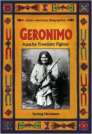 Geronimo; Apache Freedom Fighter