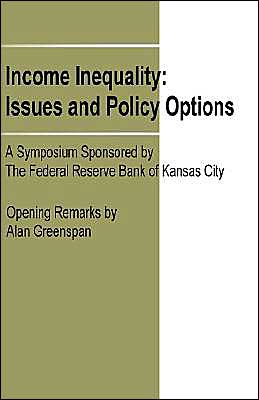 Income Inequality: Issues and Policy Options: A Symposium Sponsored by The Federal Reserve Bank of Kansas City