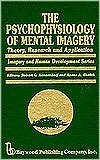 The Psychophysiology of Mental Imagery: Theory, Research, and Application