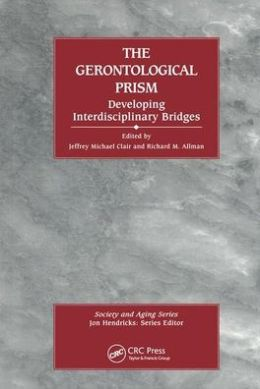 The Gerontological Prism: Developing Interdisciplinary Bridges