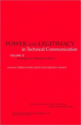 Power and Legitimacy in Technical Communication: Strategies for Professional Status