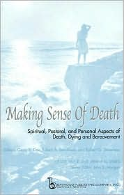 Making Sense of Death: Spiritual, Pastoral, and Personal Aspects of Death, Dying, and Bereavement
