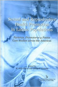 Sexual and Reproductive Health Promotion in Latino Populations: Case Studies Across the Americas