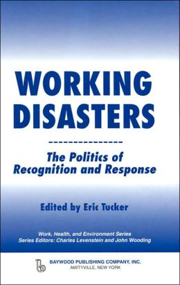 Working Disasters: The Politics of Recognition and Response