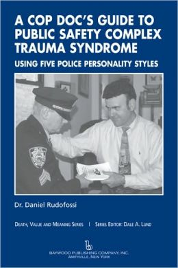 A Cop Doc's Guide to Public-Safety Complex Trauma Syndrome: Using Five Police Personality Styles