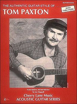 Tom Paxton - Authentic Guitar Style: Guitar Transcriptions