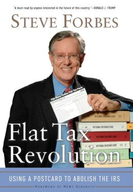 Flat Tax Revolution: Using a Postcard to Abolish the IRS
