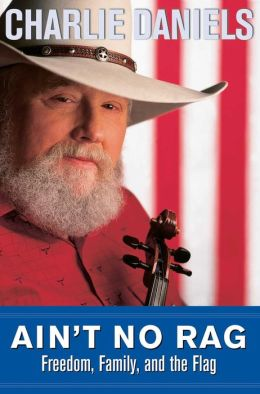 Aint No Rag Freedom Family And The Flag Charlie Daniels