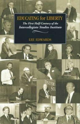 Education for Liberty: The First Half-Century of the Intercollegiate Studies Institute
