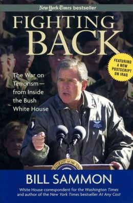 Fighting Back: The War on Terrorism--from Inside the Bush White House
