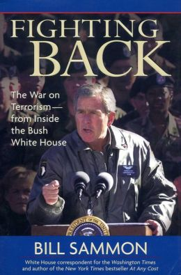Fighting Back: The War on Terrorism from Inside the Bush White House