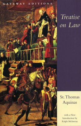 Treatise on Law: Summa Theologiae, I-II; QQ. 90-97
