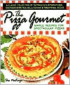 Pizza Gourmet: Simple Recipes for Spectacular Pizzas