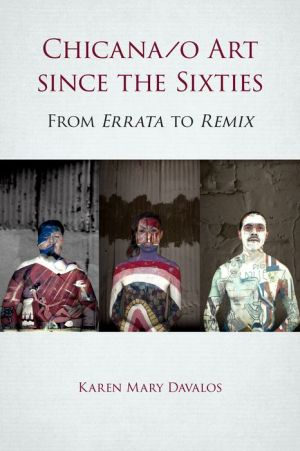 Chicana/o Art since the Sixties: From Errata to Remix