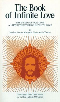 The Book of Infinite Love: The Needs of Our Time - A Little Treatise of Infinite Love