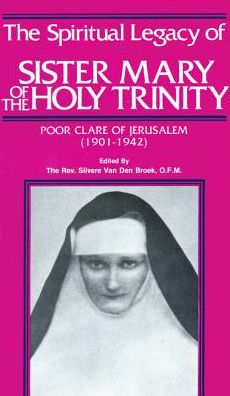 The Spiritual Legacy of Sister Mary of the Holy Trinity
