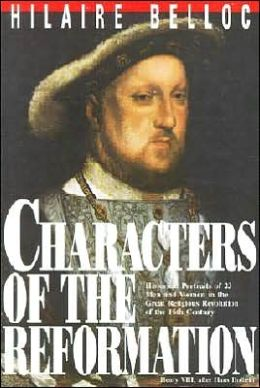 Characters of the Reformation: Historical Portraits of the 23 Men and Women and Their Place in the Great Religious Revolution of the 16th Century