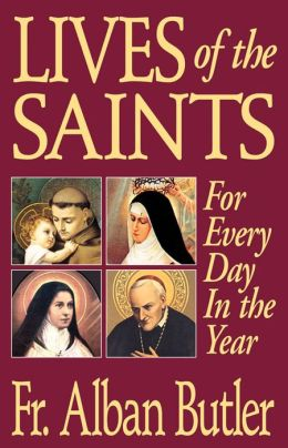 Lives of the Saints: For Everyday in the Year With Reflections