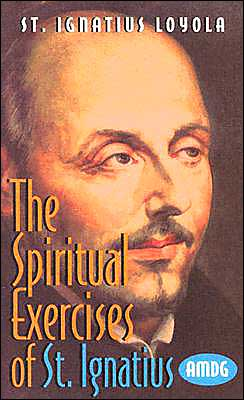 The Spiritual Exercises of St. Ignatius Loyola or Manresa: Explained Step-by-Step for Independent Use