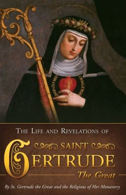 The Life and Revelations of St. Gertrude the Great