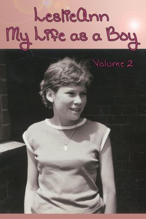 LeslieAnn: My Life as a Boy: Volume 2