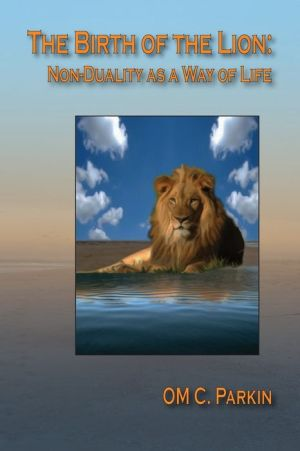The Birth of the Lion: Non-Duality as a Way of Life